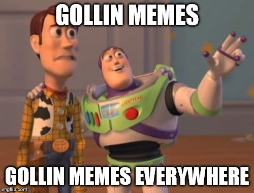 [Image: GollinMemes.jpg]
