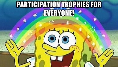 [Image: ParticipationTrophies.jpg]